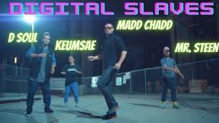 Madd Chadd, D-Soul, Keumsae, Mr. Steen – DIGITAL SLAVES