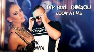 Ivy videoklipp Look At Me (feat. DIM4OU)