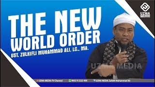 Video THE NEW WORLD ORDER | MEDAN | UST. ZULKIFLI MUHAMMAD ALI, LC., MA. MP3, 3GP, MP4, WEBM, AVI, FLV Desember 2018