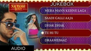 Nautanki Saala Full Songs - Ayushmann Khurrana, Kunaal Roy Kapur
