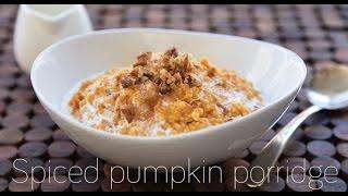 Spiced pumpkin porridge