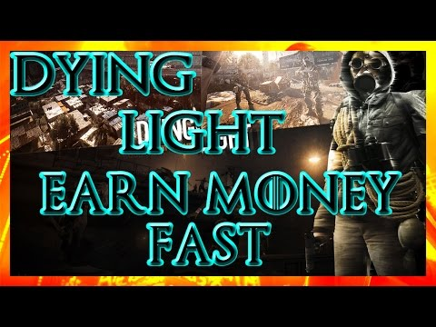 Dying Light – How To Earn Money Fast