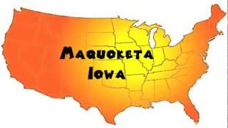 Maquoketa (IA) United States  city photo : How to Say or Pronounce USA Cities — Maquoketa, Iowa