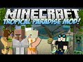 Minecraft   TROPICAL PARADISE MOD! (TropiCreepers, Fancy Fish & Tons More!)   Mod Showcase