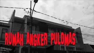 Video Rumah Angker Pulomas MP3, 3GP, MP4, WEBM, AVI, FLV Mei 2017