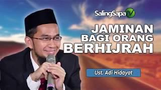 Video Ustadz Adi Hidayat - Jaminan Bagi Orang Berhijrah MP3, 3GP, MP4, WEBM, AVI, FLV Juni 2019
