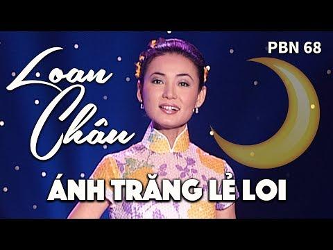 Loan Châu - Ánh Trăng Lẻ Loi (Lời Việt: Kỳ Anh) PBN 68 - Thời lượng: 4 phút, 33 giây.