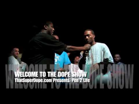 Pen 2 Life (HIP HOP) @WELCOME TO THE DOPE SHOW 
