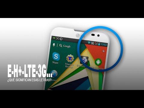 ¿Qué significan los símbolos E, H, H+, 3G y 4G en tu smartphone?