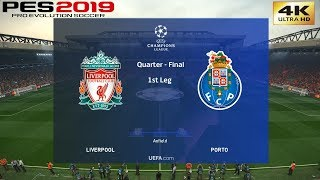 PES 2019 (PC) Liverpool vs FC Porto | UEFA CHAMPIONS LEAGUE QUARTER FINAL | 9/4/2019 | 4K 60FPS