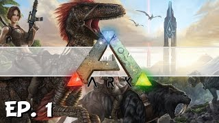 ARK: Survival Evolved - Ep. 1 - Survival in the Ark! - Let's Play
