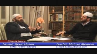 Namazi dhe dobitë Fizike - Hoxhë Bekir Halimi dhe Hoxhë Metush Memedi