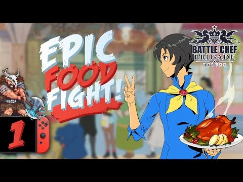 Best Cooking Game? | Let's Play Battle Chef Brigade Deluxe Nintendo Switch