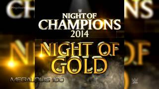 WWE Night Of Champions 2014 Official Theme Song    Night Of Gold  With Download Link
