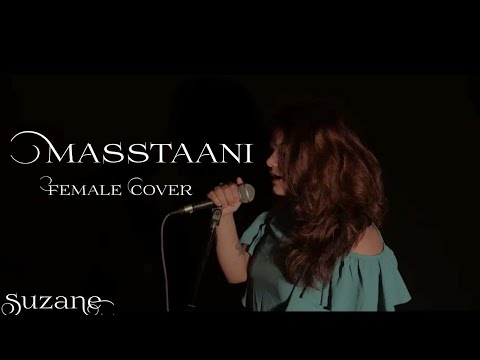 MASSTAANI | FEMALE COVER | SUZANE | BPRAAK | JAANI | ARVINDR KHAIRA | NEW PUNJABI SONG 2018