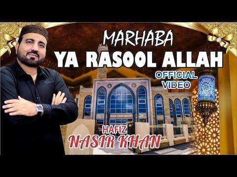 Video Hafiz Nasir Khan - Marhaba Ya Rasool-Allah - Official Video 2018 download in MP3, 3GP, MP4, WEBM, AVI, FLV January 2017