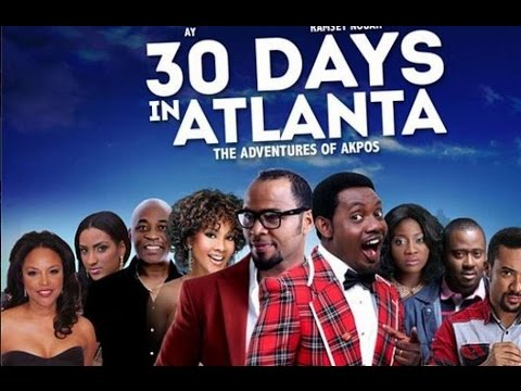 The Screening Room: 30 Days In Atlanta Nigerian Movie Review