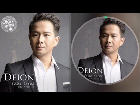 Download Video DELON - KAMU CUKUP (NEW SINGLE 2017)