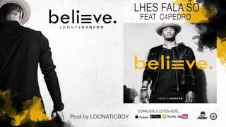 LOONY JOHNSON FEAT C4PEDRO  -  LHES FALA SO  ( AUDIO ) Video