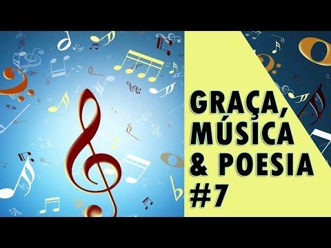 GRAÇA, MÚSICA & POESIA #7 | NÃO POSSO ME CALAR | C