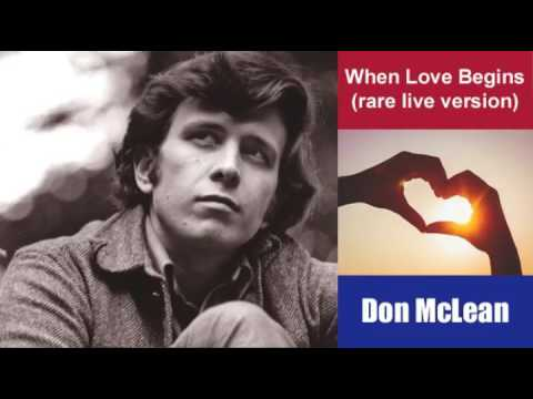 When Love Begins (rare Live Version) - Don McLean