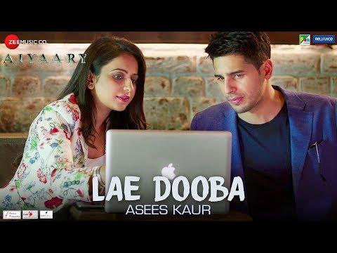 Lae Dooba by Asees Kaur | Aiyaary | Sidharth Malhotra & Rakul Preet | Rochak Kohli | Manoj Muntashir