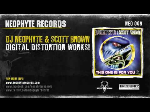 DJ Neophyte & Scott Brown - Digital Distortion Works!
