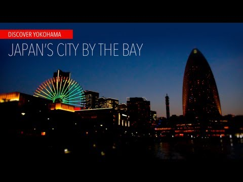 Visit Yokohama. Japan's City by the Bay