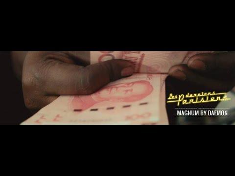 """Les derniers Parisiens - CLIP """"MAGNUM"""" par DAEMON"""