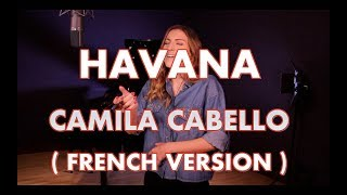 Video HAVANA ( FRENCH VERSION ) CAMILA CABELLO ( SARA'H COVER ) download in MP3, 3GP, MP4, WEBM, AVI, FLV January 2017