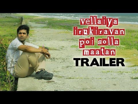 Watch Vellaya Irukiravan Poi Solla Maatan Official Trailer in HD