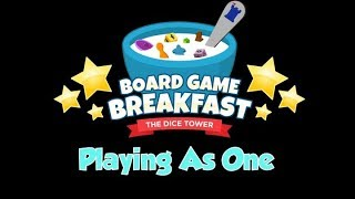 Board Game Breakfast - Playing As One