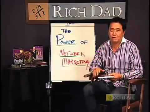 power marketing - Robert Kiyosaki talk about the power of network marketing.