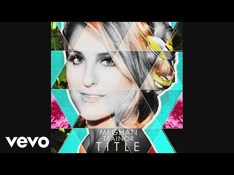 Meghan Trainor - Title (Audio) (видео)