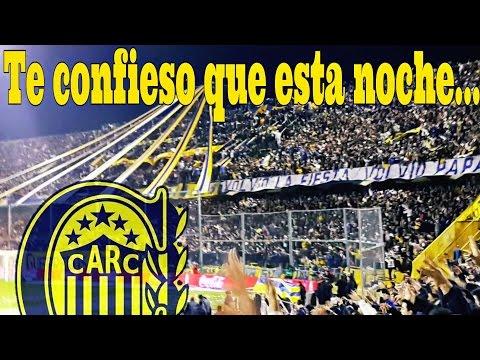 Video - Te confieso que esta noche - ROSARIO CENTRAL - Los Guerreros - Rosario Central - Argentina