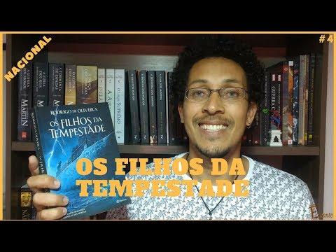 Os Filhos da Tempestade  - Rodrigo De Oliveira