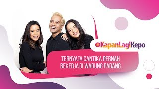 Video Ternyata Cantika Pernah Bekerja di Warung Padang! | #KapanLagiKepo MP3, 3GP, MP4, WEBM, AVI, FLV Desember 2018