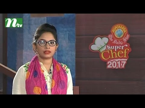 Reality Show l Super Chef 2017 | Healthy Dishes or Recipes l Episode 10