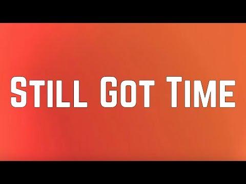 Zayn - Still Got Time ft. PARTYNEXTDOOR (Lyrics)