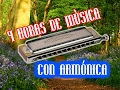 4 HORAS DE MÚSICA INSTRUMENTAL CON ARMÓNICA . HARMONICA.