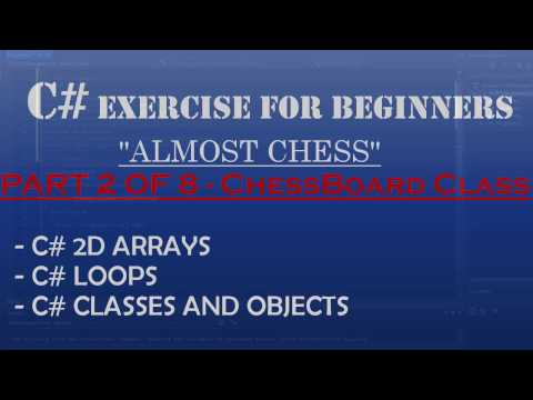 C# How To Program: Almost Chess Part 2/8 – Creating ChessBoard Class