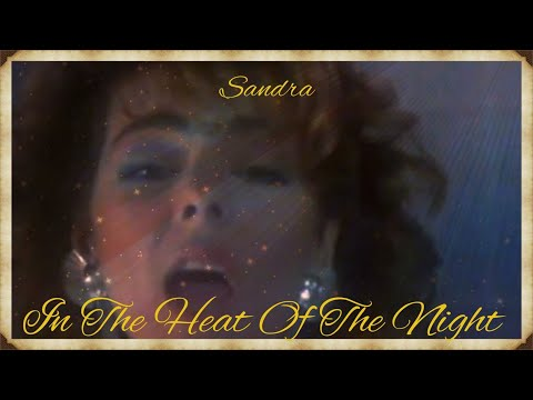 Video Sandra - In The Heat Of The Night (Official Music Video) download in MP3, 3GP, MP4, WEBM, AVI, FLV January 2017