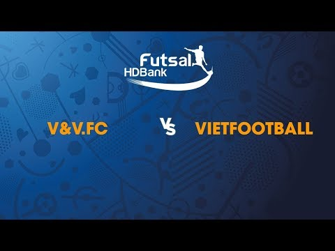 TRỰC TIẾP | V&V.FC - VIETFOOTBALL | Vòng loại giải futsal HDBank VĐQG 2019 - Thời lượng: 1 giờ và 21 phút.