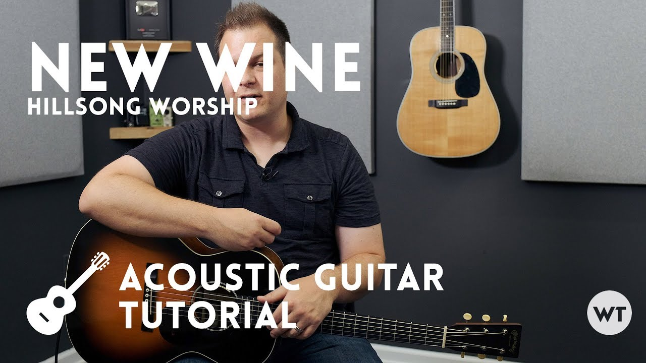 New Wine – Hillsong Worship – Tutorial (acoustic guitar)