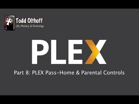 PLEX Part 8: PLEX Pass-Home & Parental Controls