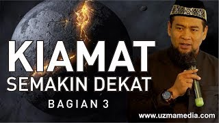 Video KIAMAT SEMAKIN DEKAT #3/4 | UST. ZULKIFLI MUHAMMAD ALI, LC., MA. MP3, 3GP, MP4, WEBM, AVI, FLV April 2019