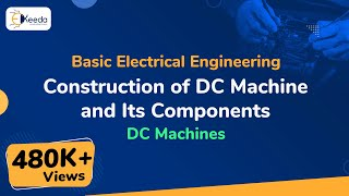 Construction of DC Machine and its components - DC Machines - Basic Electrical Engineering