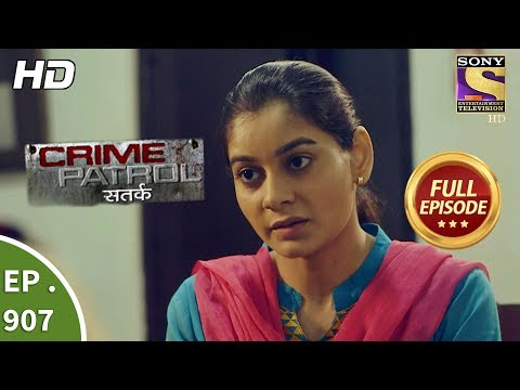 Crime Patrol Satark- Ep 907 - Full Episode -1st April, 2018