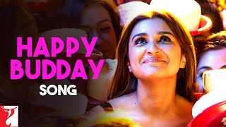 Happy Budday – Kill Dil (Video Song) | Feat. Ranveer Singh, Parineeti Chopra & Ali Zafar