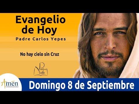 Imagenes de amor con frases - Evangelio de Hoy Domingo 8 de Septiembre de 2019 l Padre Carlos Yepes
